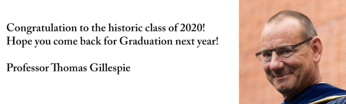 Congratulation to the historic class of 2020! Hope you come back for Graduation next year.