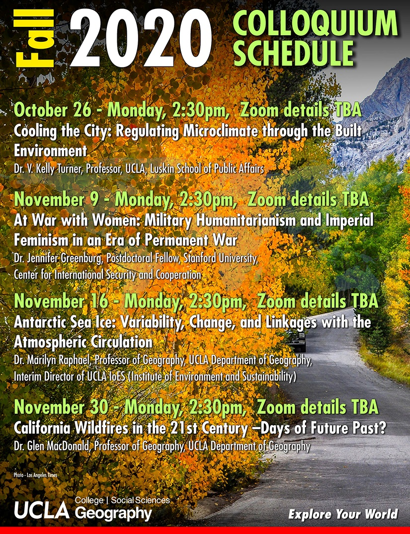 Fall 2020 colloquium schedule - 26 October Kelly V. Turner UCLA, 9 November Jennifer Greenburg Stanford University, 16 November Marilyn Raphael UCLA, 30 November Glen MacDonald UCLA