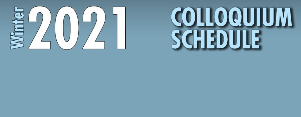 winter 2021 colloquium schedule banner